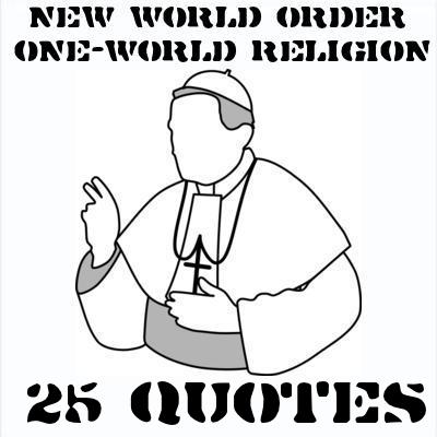 New World Order one-world religion 25 quotes